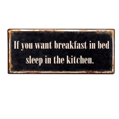 If you want breakfast in bed - emaljeskilt