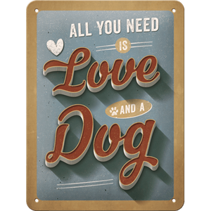Retro Skilt 15x20cm - All you need is love and a dog