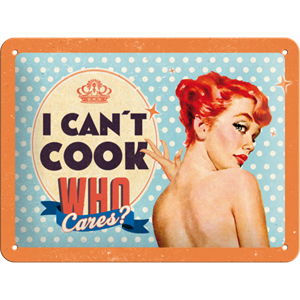 Retro skilt 15x20cm - Can't cook - who cares
